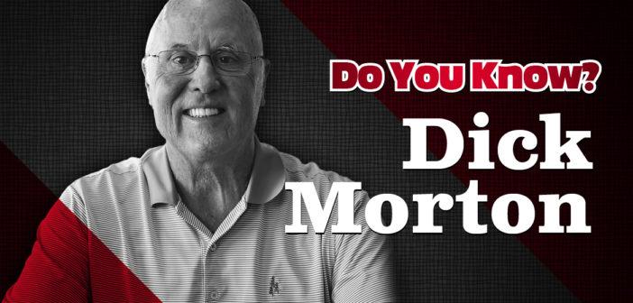Do You Know? Dick Morton