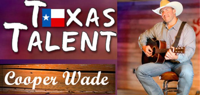 Texas Talent: Cooper Wade