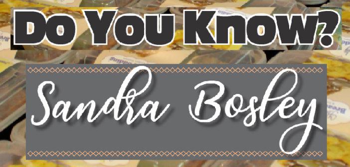 Do You Know? Sandra Bosley