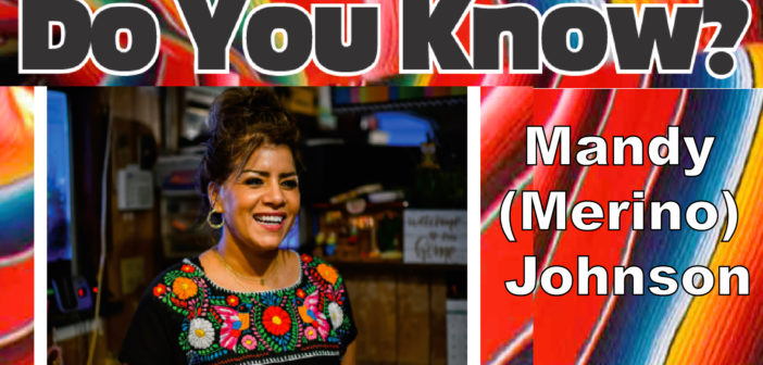 Do You Know Mandy (Merino) Johnson