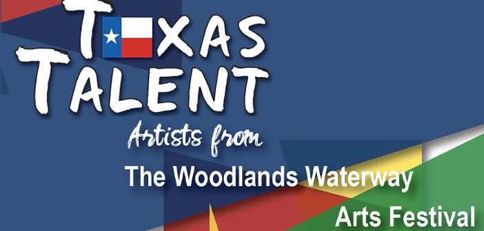 Texas Talent: The Woodlands Waterway Arts Festival