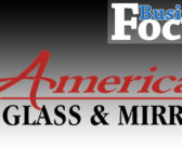 Business Focus: American Glass & Mirror