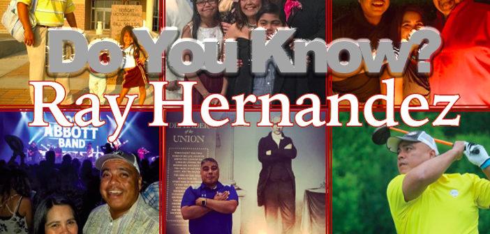 Do You Know? Ray Hernandez
