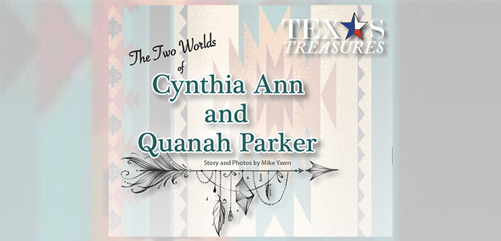 Texas Treasures: The Two Worlds of Cynthia Ann and Quanah Parker